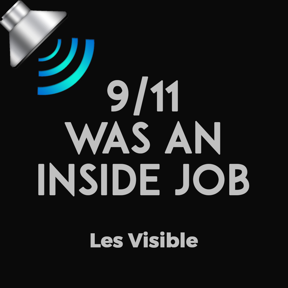 911 Was an Inside Job by Les Visible