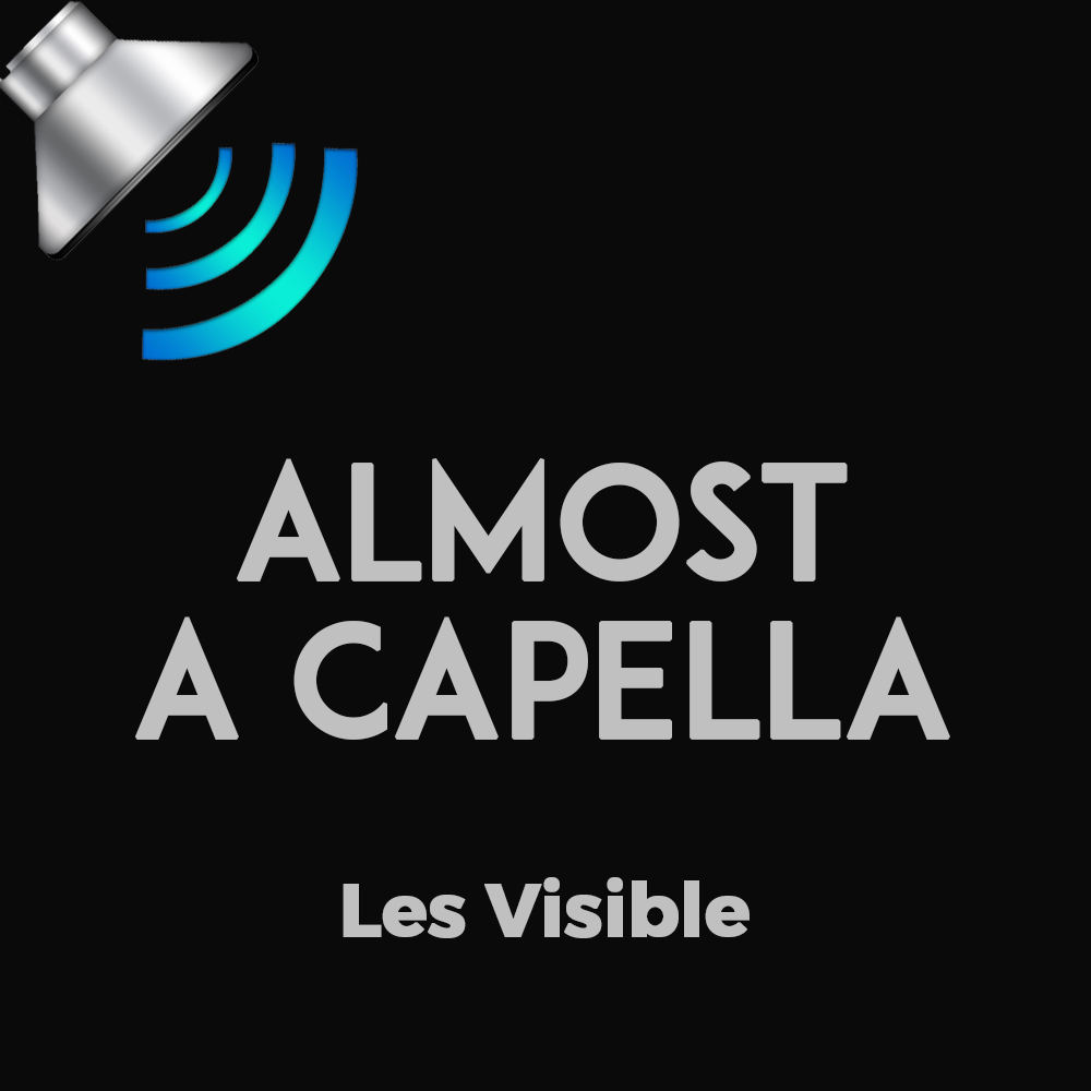 Almost A Capella by Les Visible