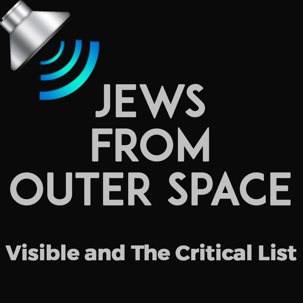 Jews from Outer Space, Visible and The Critical List