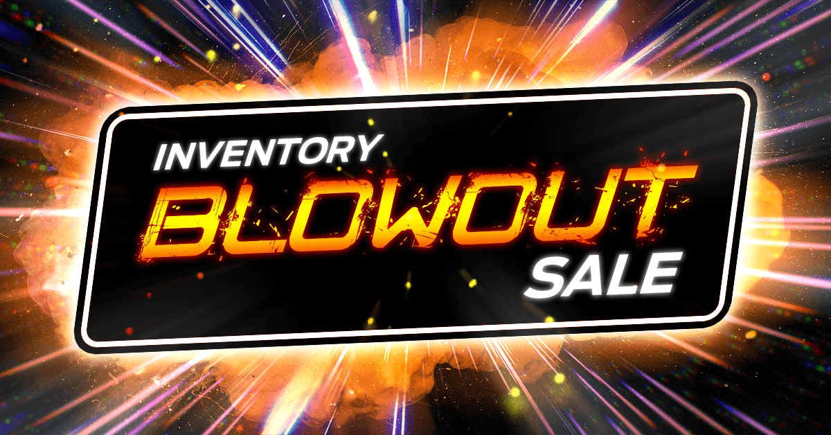 February Inventory Blowout Sale