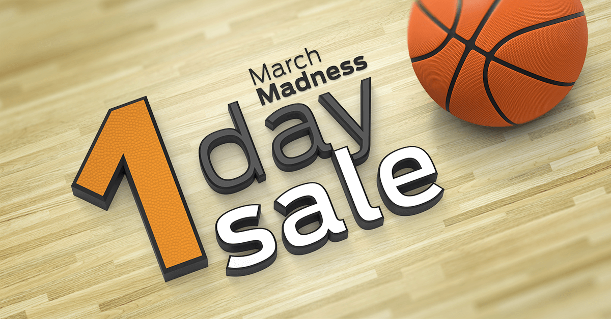 March Madness 1-Day Sale