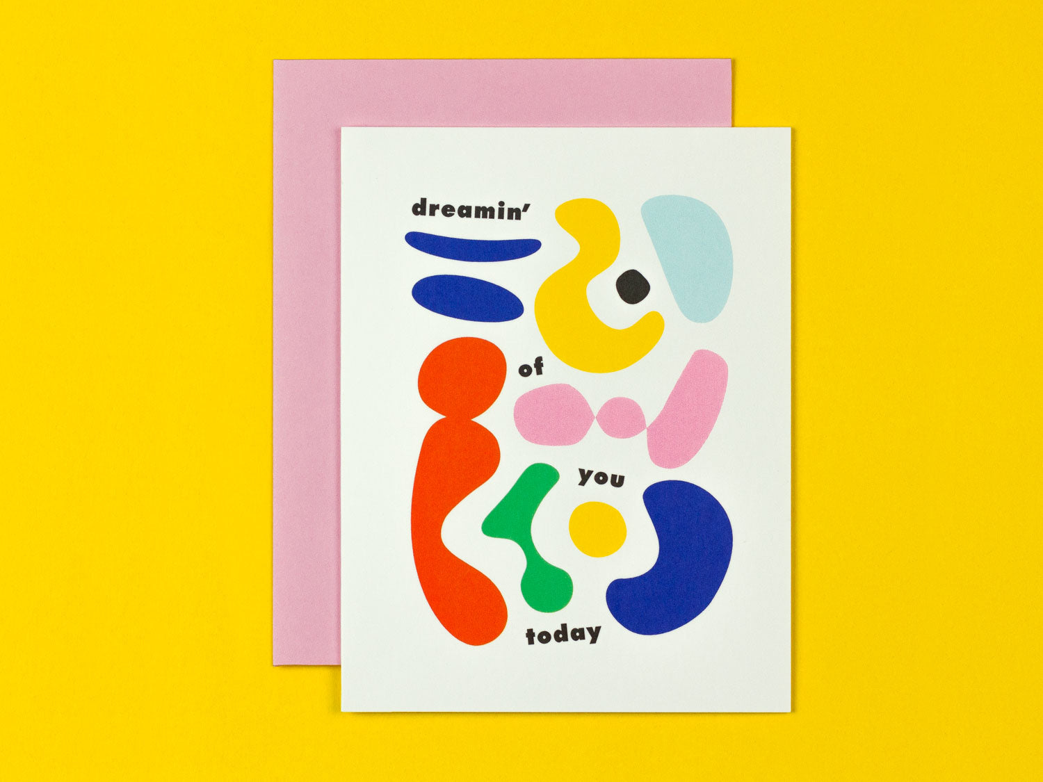 Dreamin' of You Today love card with colorful abstract shapes by @mydarlin_bk