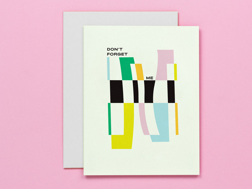 Don't Forget Me goodbye card with abstract vaguely art deco inspired design. Made in USA by My Darlin' @mydarlin_bk