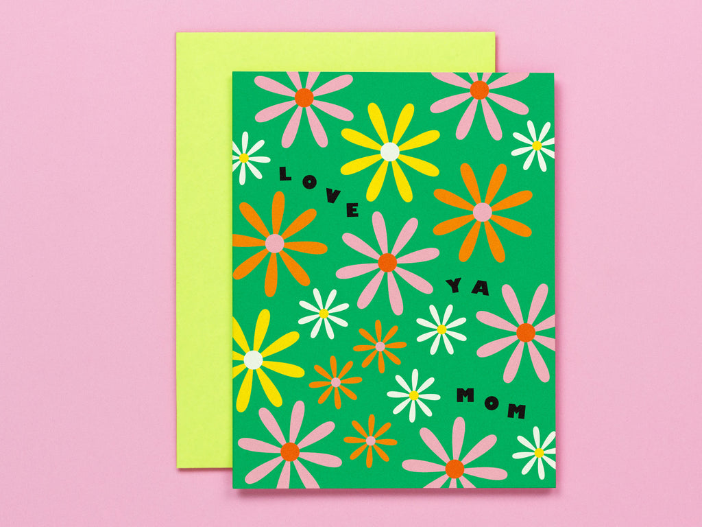 Love Ya Mom Daisies Mother's Day Card Floral Greeting Card • Made in USA by My Darlin' @mydarlin_bk