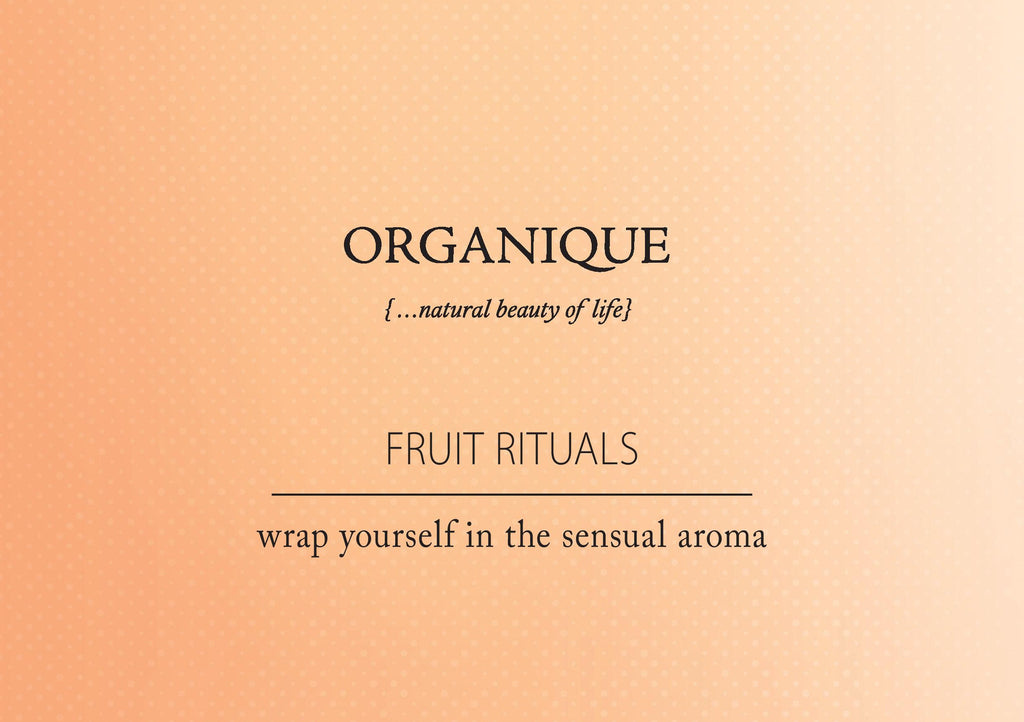 Fruit Rituals - Wrap yourself in the sensual aroma