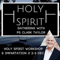 Holy Spirit Gathering with Clark Taylor