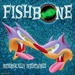 Fishbone - Intrinsically Intertwined  (VINYL)