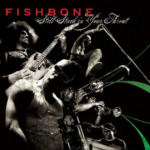 Fishbone - Still Stuck in Your Throat (CD - Temp Out of Stock)