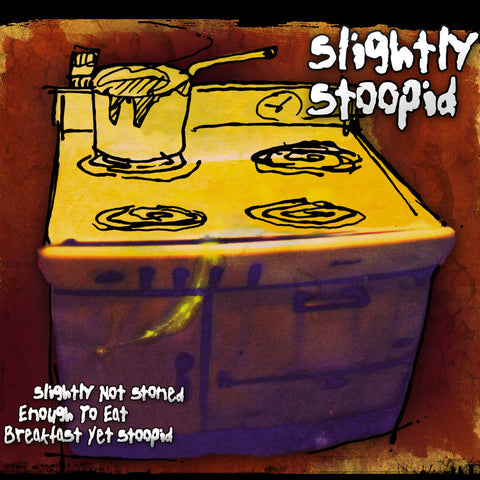 Slightly Stoopid - Slightly Not Stoned Enough To Eat Breakfast Yet Stoopid  (CD)