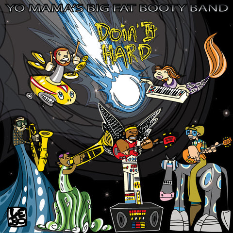 Doin' It Hard (CD) - Yo Mama's Big Fat Booty Band
