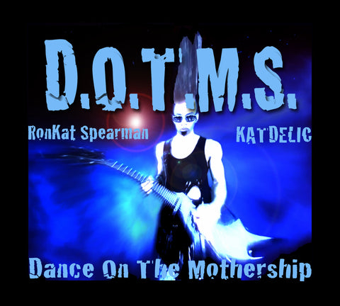 RonKat Spearman (Katdelic) - Dance On The Mothership (CD)