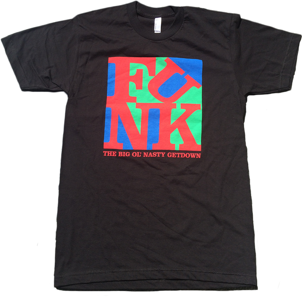 "Getdown Apparel - The Big Ol' Nasty Getdown - ""Love Funk"" Short Sleeve T-Shirt"