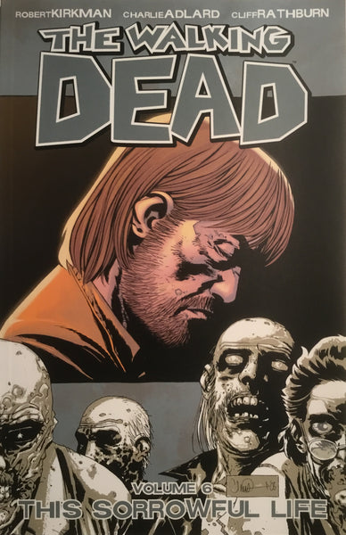 WALKING DEAD VOL 06 THIS SORROWFUL LIFE GRAPHIC NOVEL