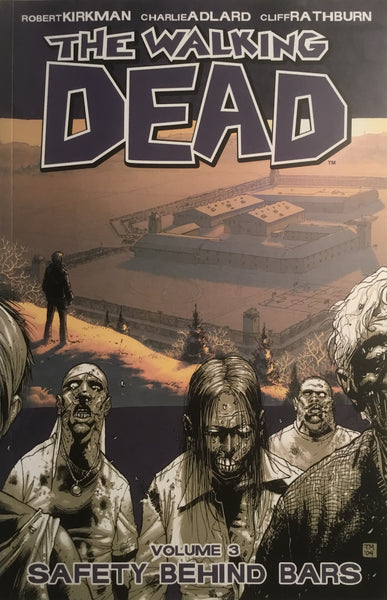 WALKING DEAD VOL 03 SAFETY BEHIND BARS GRAPHIC NOVEL