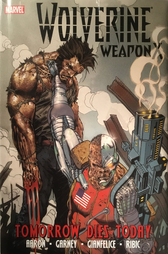 WOLVERINE WEAPON X VOL 3 TOMORROW DIES TODAY HARDCOVER GRAPHIC NOVEL
