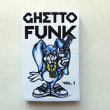 GHETTO FUNK VOL 1 ~ COLLECTORS BOOGIE FUNK CASSETTE TAPE