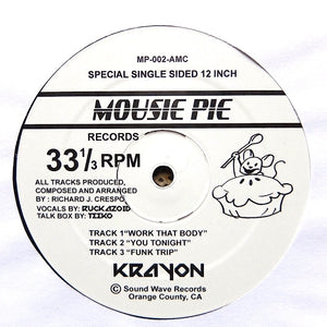 "KRAYON ""Work That Body"" PRIVATE PRESS MOUSIE PIE BOOGIE FUNK 12"""