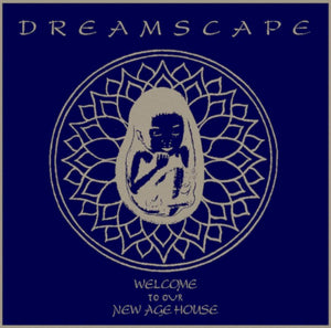 "DREAMSCAPE ""Welcome To Our New Age House"" WORLD BUILDING DEEP HOUSE 2x12"""