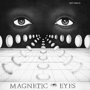 "JEFF PHELPS ""Magnetic Eyes"" PRIVATE PRESS MODERN SOUL BOOGIE REISSUE LP"