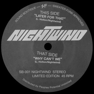 "NIGHTWIND ""Later For That"" SOUND BOUTIQUE MODERN SOUL DISCO BOOGIE REISSUE 7"""