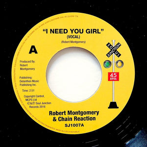 "ROBERT MONTGOMERY & CHAIN REACTION ""I Need You Girl"" CLASS MODERN SOUL 7"""