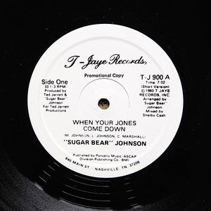 "SUGAR BEAR JOHNSON ""When Your Jones Comes Down"" RARE SOUL DISCO REISSUE 12"""
