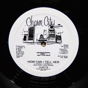 "CURTIS ""How Can I Tell Her"" ULTRA RARE DISCO SOUL REISSUE 12"""