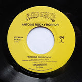 "ANTOINE ROCKY-HORROR ""Machine Gun Boogie"" COSMIC CHRONIC BOOGIE FUNK 7"""