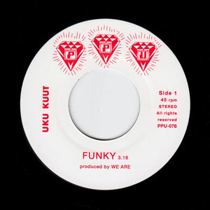 "UKU KUUT & WE ARE ""Funky"" PPU SYNTH DISCO BOOGIE FUNK 7"""