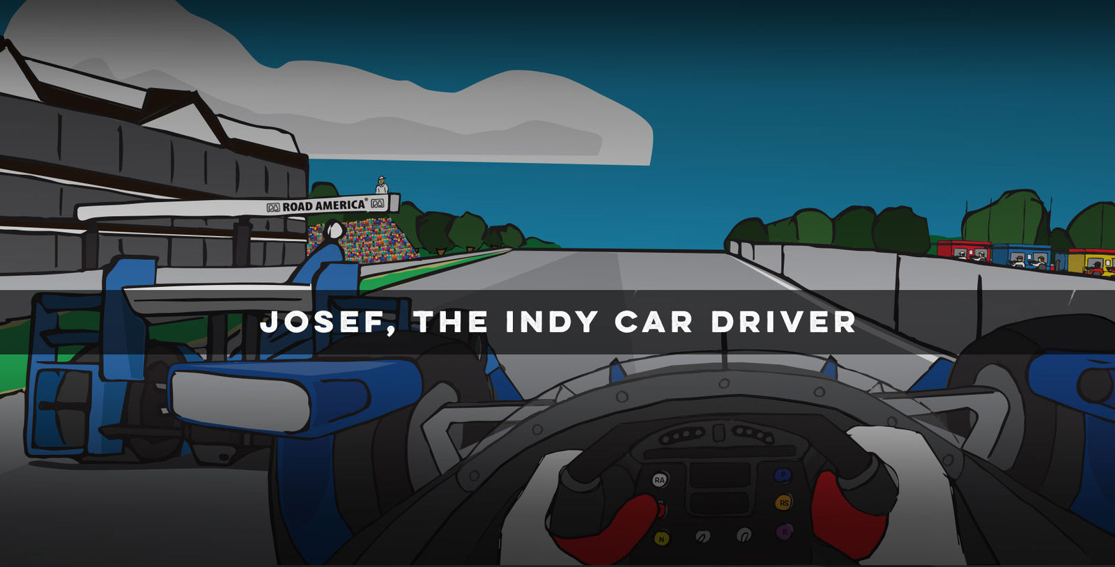 """Josef, The Indy Car Driver"""