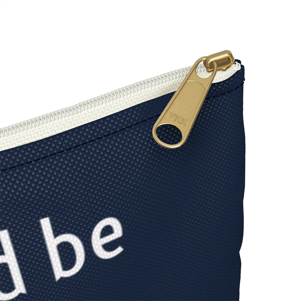 A GIRL SHOULD BE TWO THINGS • ACCESSORY POUCH
