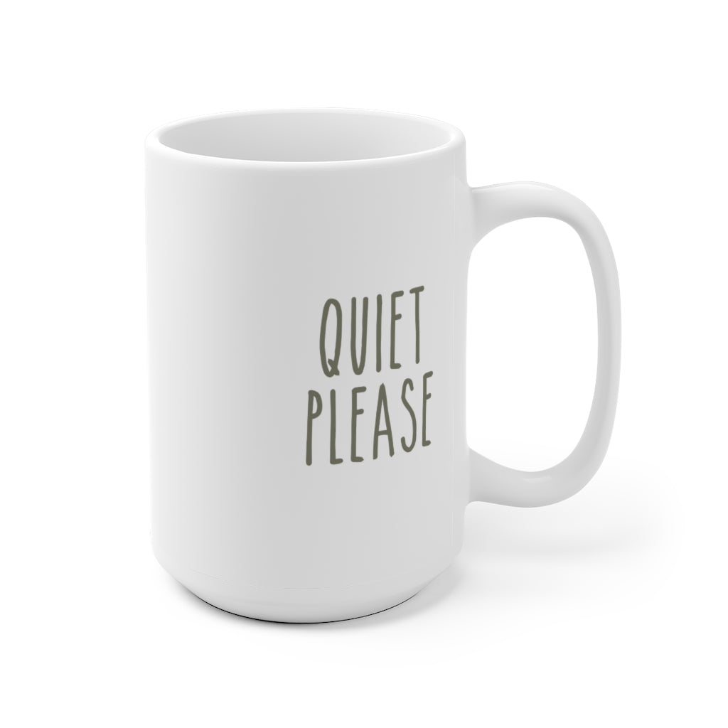 QUIET PLEASE • MUG
