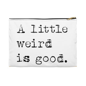 Open image in slideshow, A LITTLE WEIRD IS GOOD • ACCESSORY POUCH