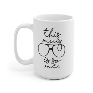 Open image in slideshow, THIS MUG IS SO ME • MUG