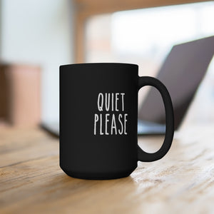 Open image in slideshow, QUIET PLEASE • BLACK MUG