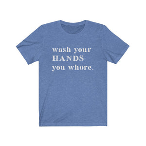 Open image in slideshow, WASH YOUR HANDS • T-SHIRT