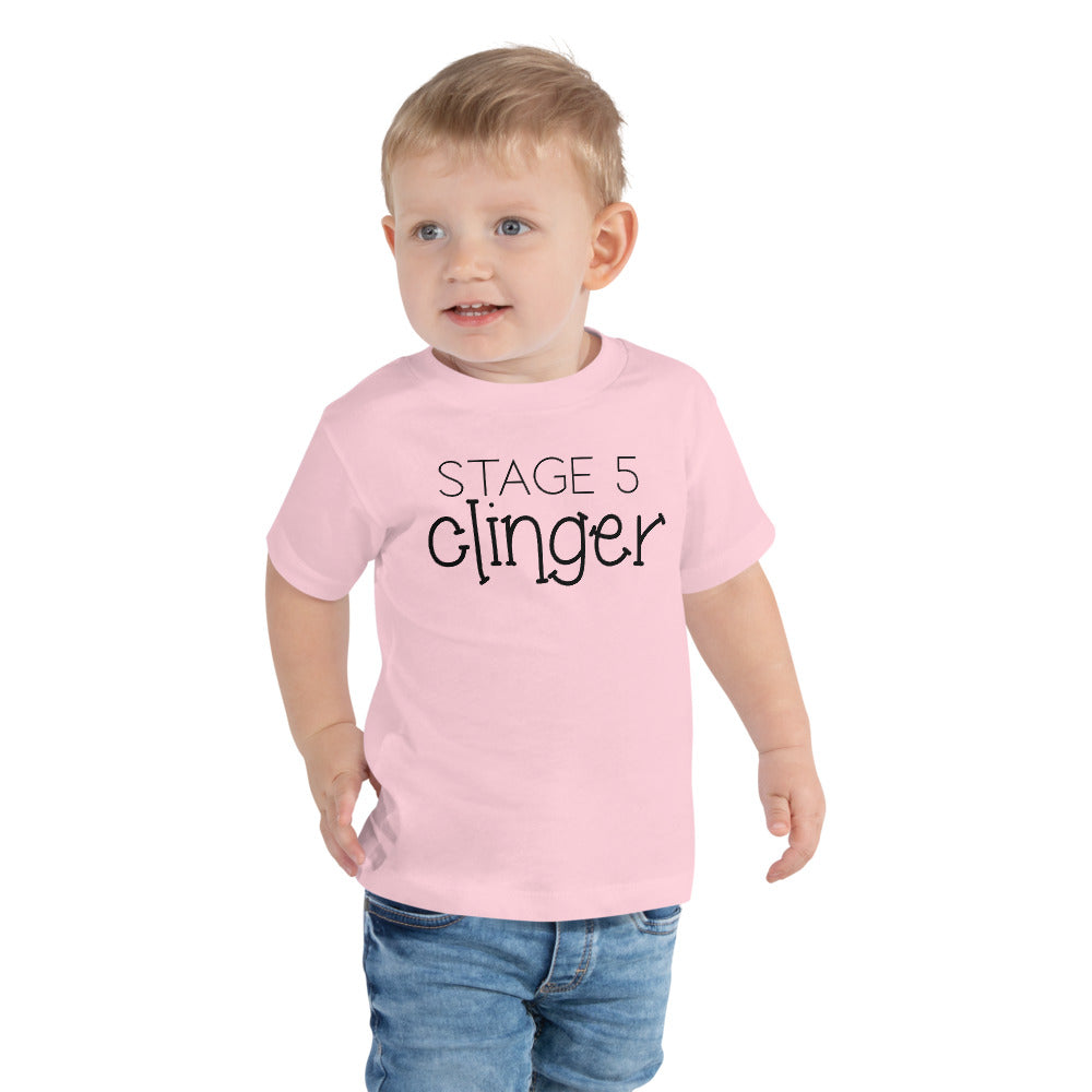 Stage 5 Clinger • Toddler T-Shirt