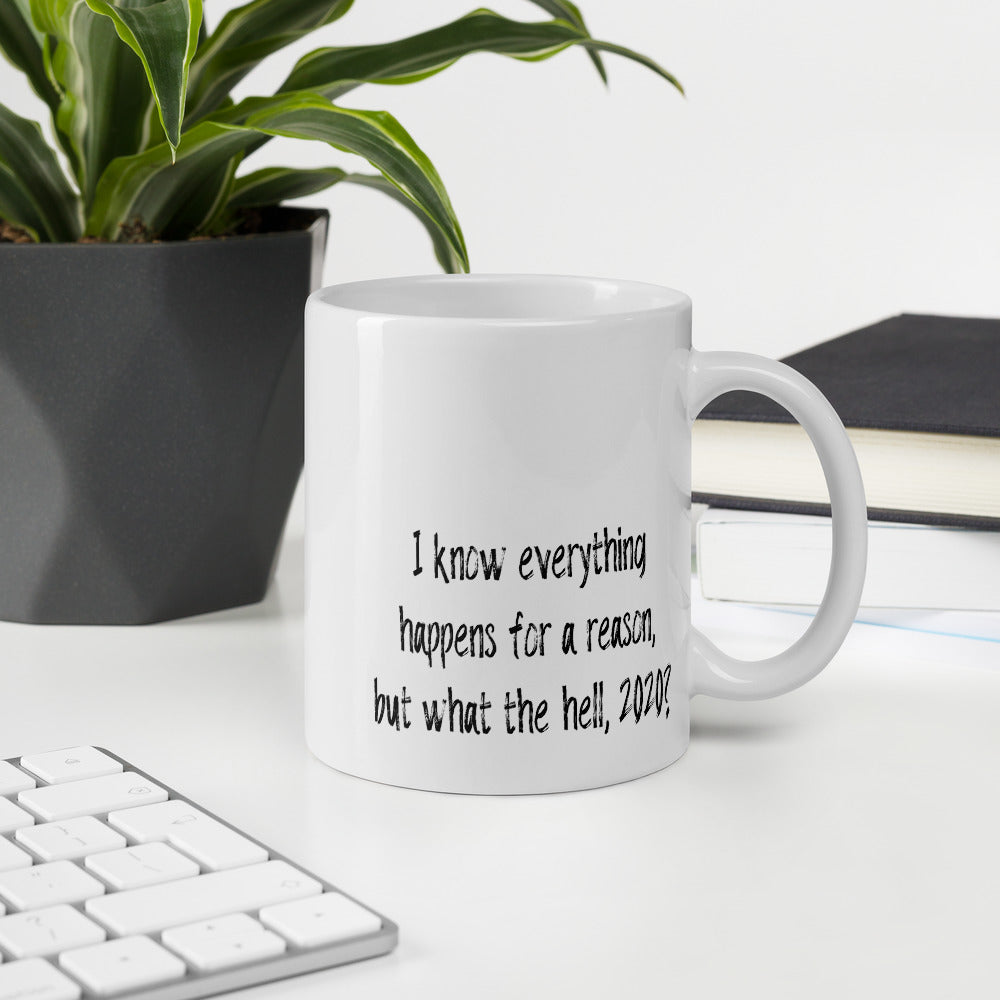 EVERYTHING HAPPENS FOR A REASON • MUG