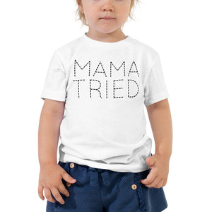 Open image in slideshow, Mama Tried • Toddler T-Shirt