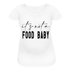 Open image in slideshow, IT'S NOT A FOOD BABY • MATERNITY T-SHIRT - white