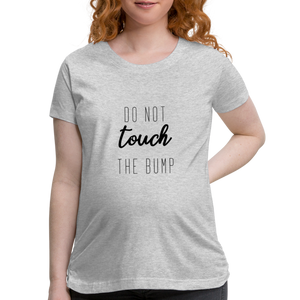 Open image in slideshow, DO NOT TOUCH THE BUMP • MATERNITY T-SHIRT - heather gray