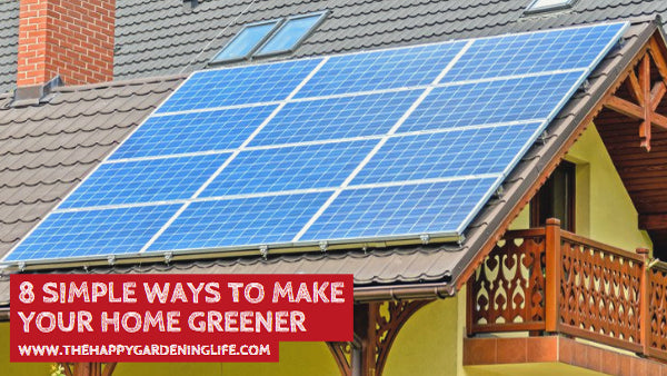 8 Simple Ways to Make Your Home Greener