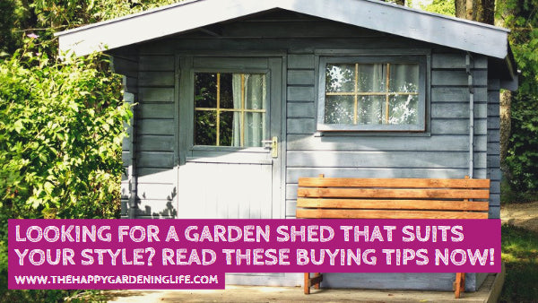 Looking for a Garden Shed That Suits Your Style? Read These Important Buying Tips Now!