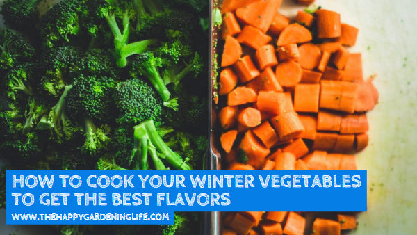 How to Cook Your Winter Vegetables to Get the Best Flavors