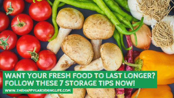 Want Your Fresh Food to Last Longer? Follow These 7 Storage Tips Now!