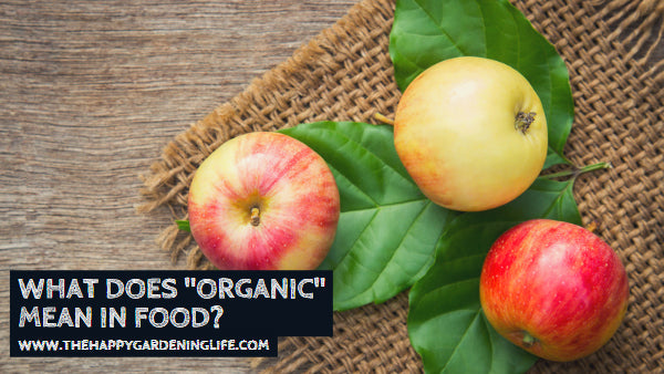 "What Does ""Organic"" Mean in Food?"