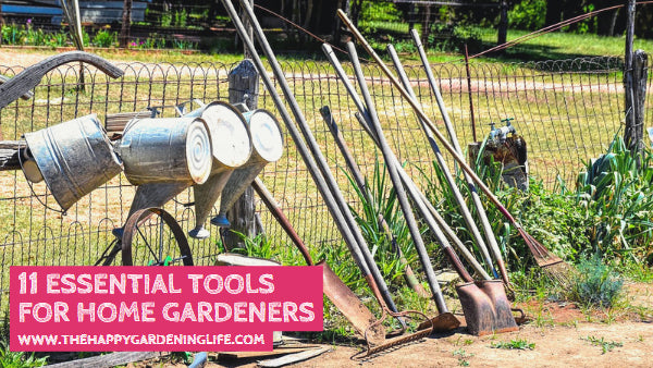 11 Essential Tools for Home Gardeners