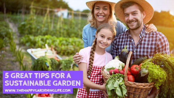 5 Great Tips for a Sustainable Garden