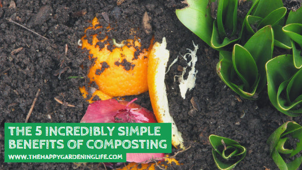 The 5 Incredibly Simple Benefits of Composting