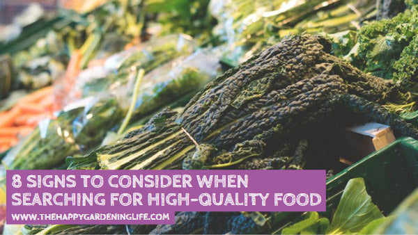 8 Signs to Consider When Searching For High-Quality Food